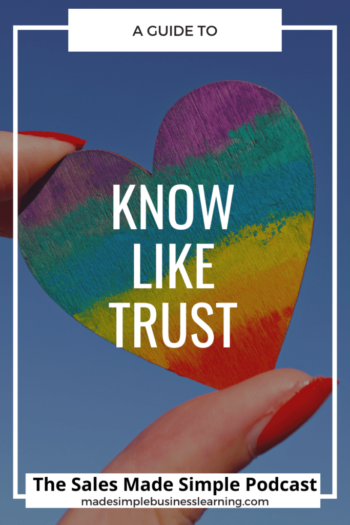 Understanding the Know, Like and Trust Factor In Sales