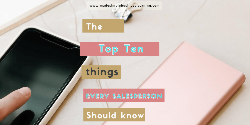 The Top Ten Things That Every Salesperson Should Know