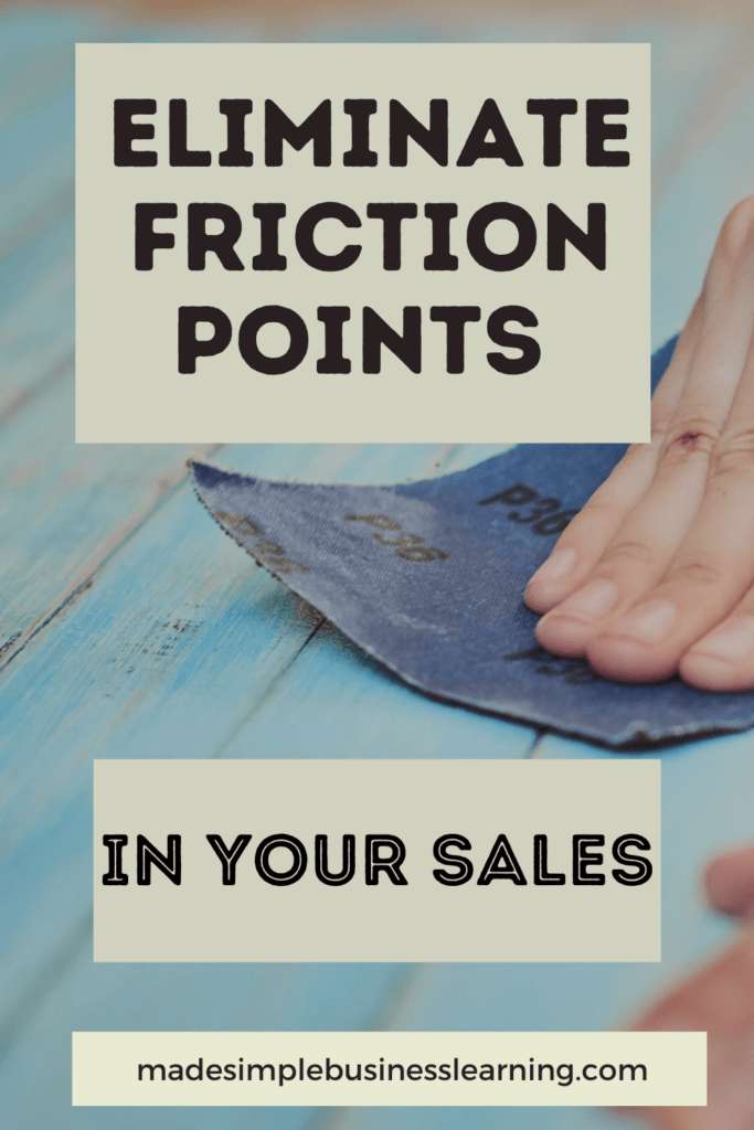 Eliminate Friction Points In Your Sales