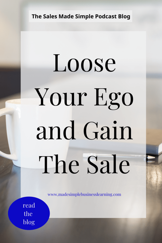 Loose Your Ego and Gain The Sale