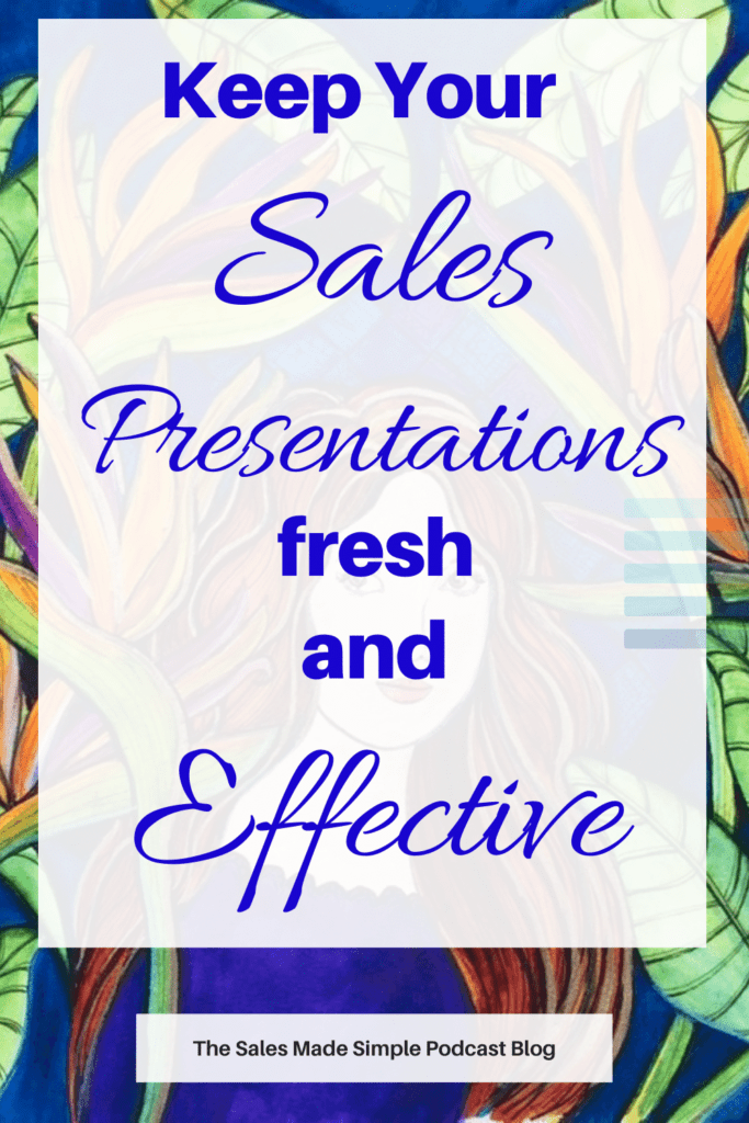 Keep Your Sales Presentations Fresh and Effective