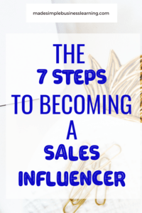 The 7 Steps to Becoming a Sales Influencer