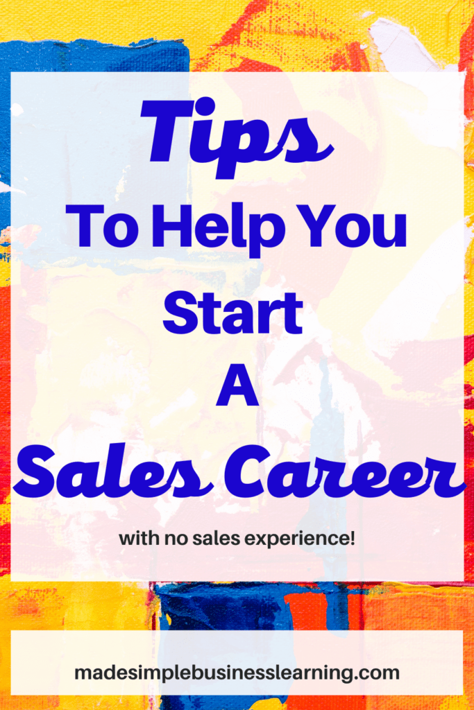 Tips to Help You Start a Sales Career