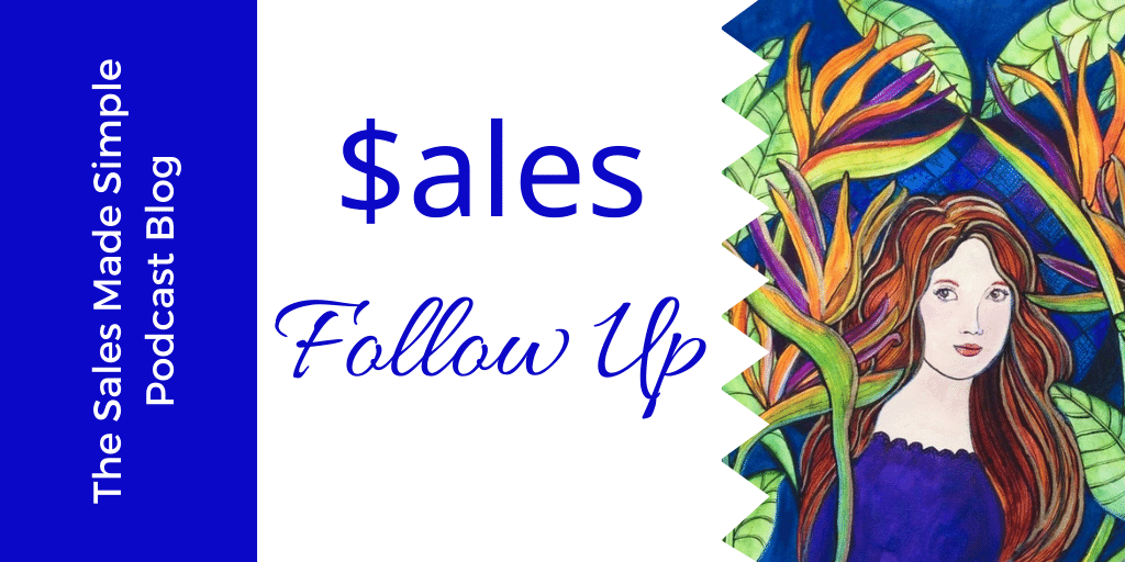 In Sales, the Money Is In The Follow Up