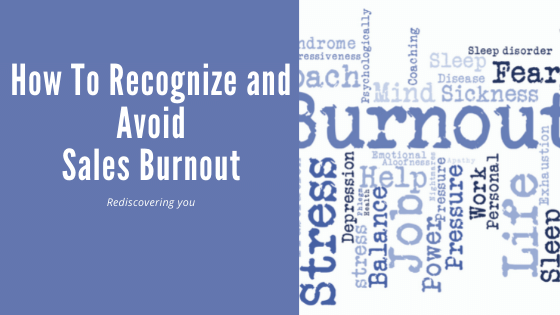 How To Recognize and Avoid Sales Burnout